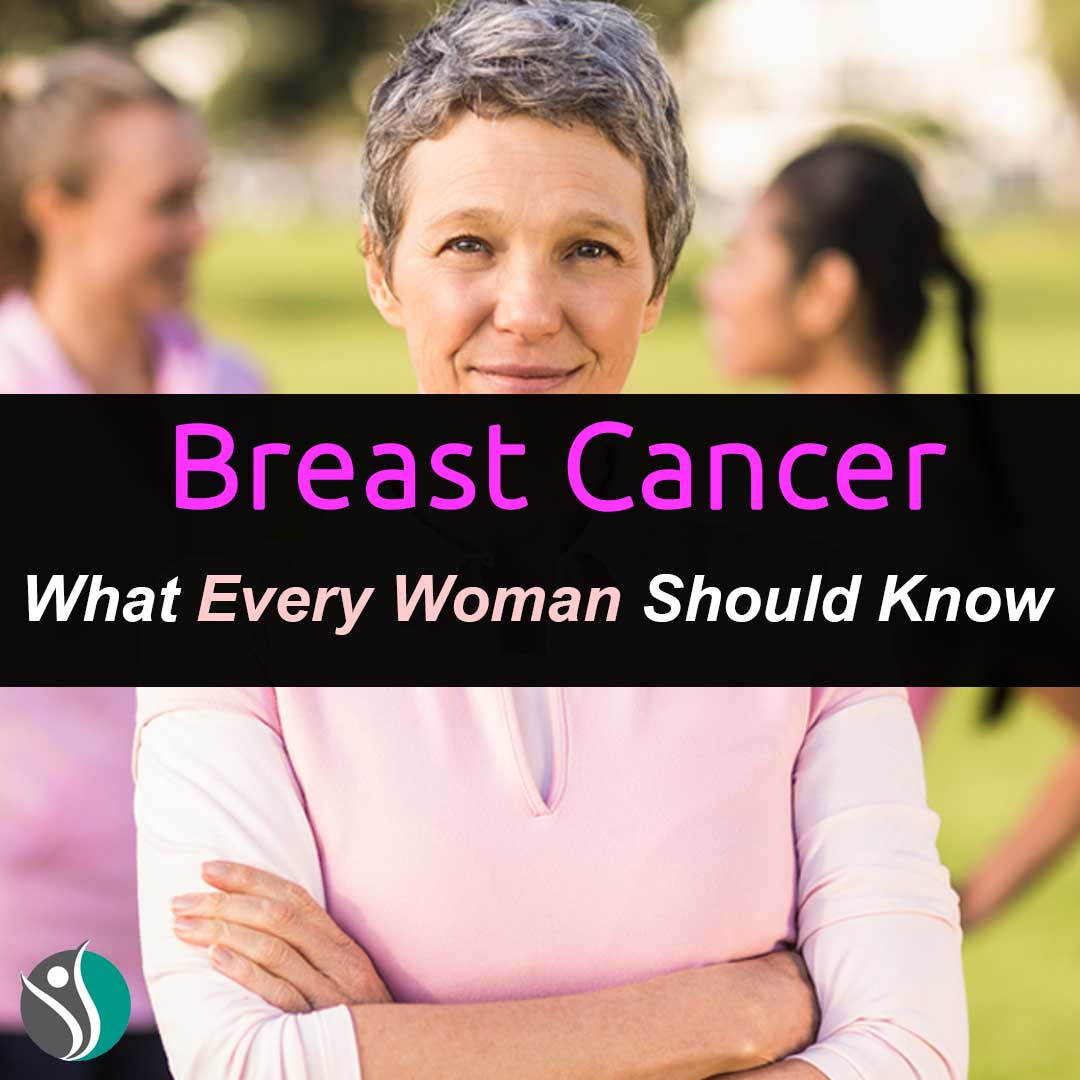 Breast Cancer What Every Woman Should Know