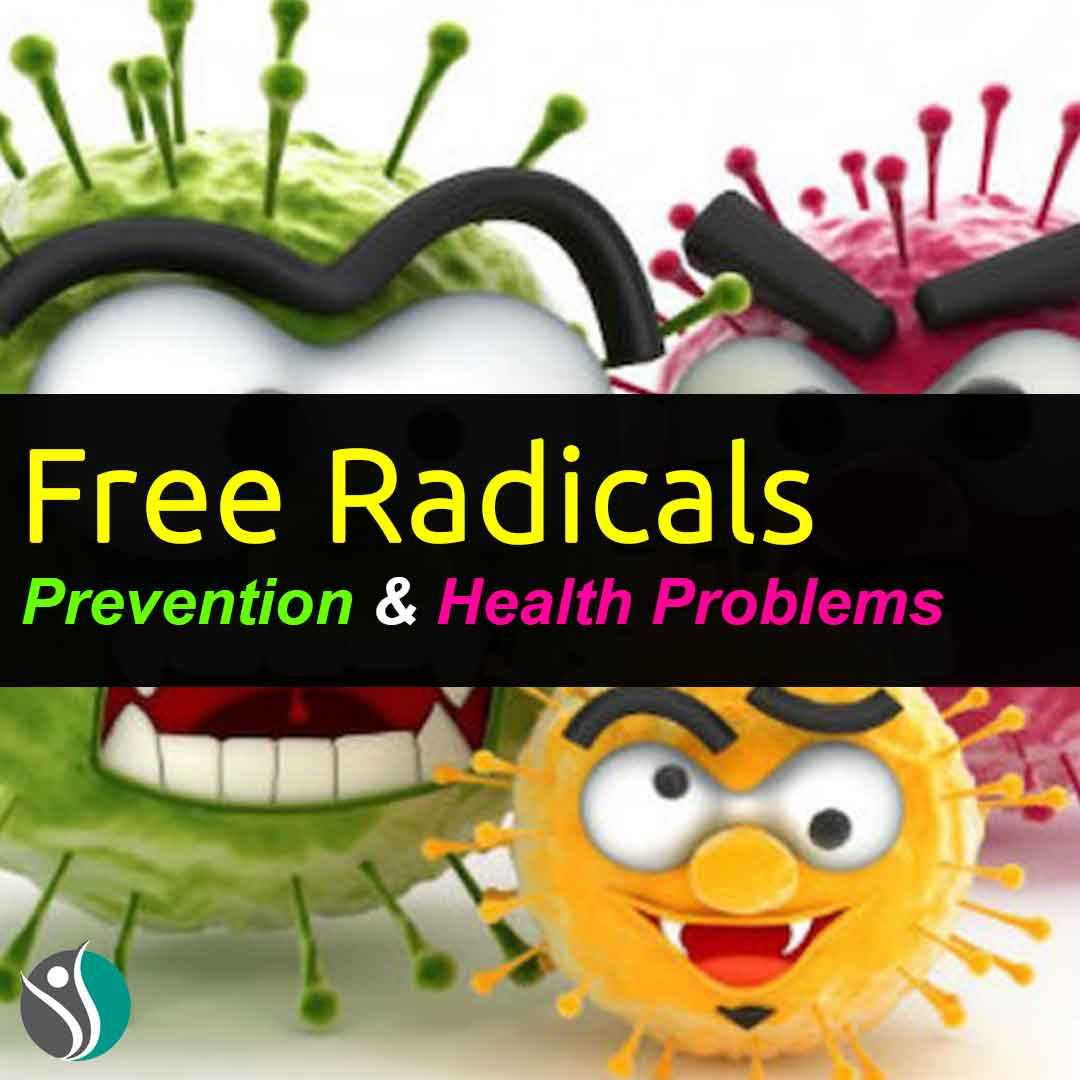 Free Radicals Prevention and Health Problems