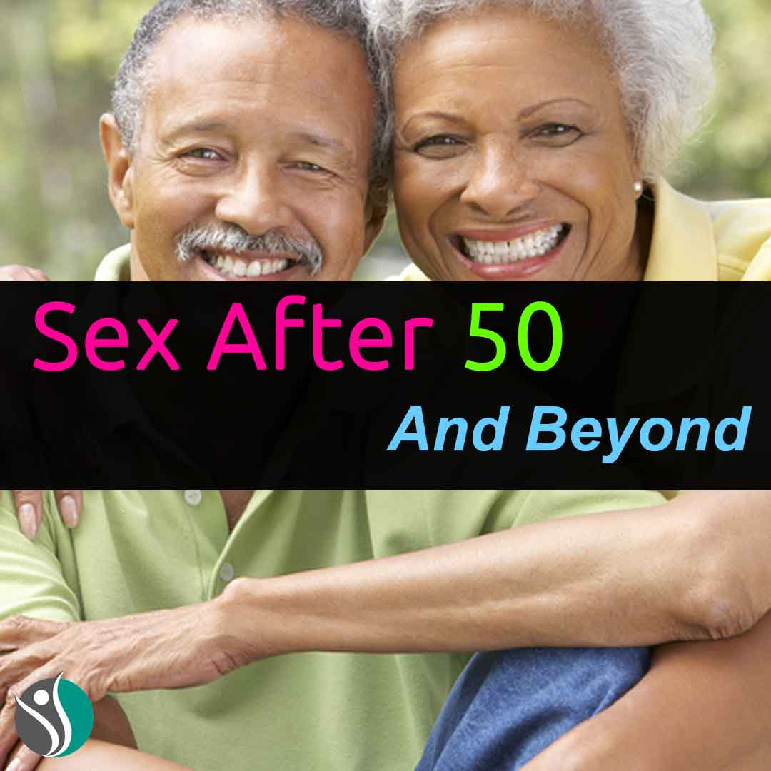 Sex After 50 and Beyond